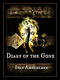 Diary Of The Gone by Ivan Amberlake ebook deal