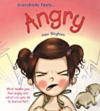 Everybody Feels Angry (0778740641) by Bingham, Jane