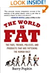 The World Is Fat: The Fads, Trends, P...