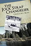 img - for The Jock Strap Chandelier: A wonderful family journey during the 1970's, through our National Parks as seen through the eyes of a little boy. A feel ... innocent age, The Wonder Years. (Volume 1) book / textbook / text book