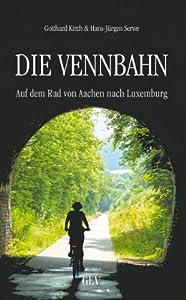 Die Vennbahn: Auf dem Rad von Aachen nach Luxemburg