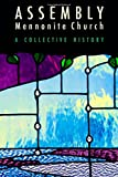 img - for Assembly Mennonite Church: A Collective History book / textbook / text book