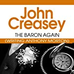 The Baron Again: The Baron Series, Book 3 (       UNABRIDGED) by John Creasey Narrated by Carl Prekopp