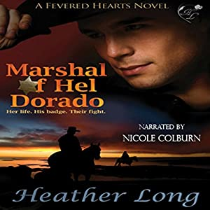 Marshal of Hel Dorado: Fevered Hearts, Book 1 | [Heather Long]