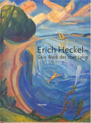 Erich Heckel - Sein Werk der 20er Jahre