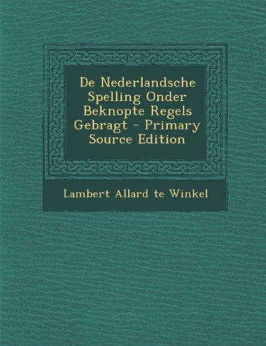 De Nederlandsche Spelling Onder Beknopte Regels Gebragt