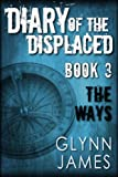 img - for Diary of the Displaced - Book 3 - The Ways book / textbook / text book