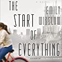 The Start of Everything: A Novel Audiobook by Emily Winslow Narrated by Sheila Burminham, Stephen Hoye