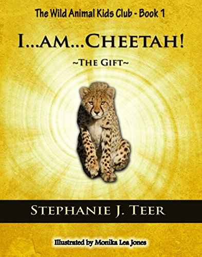 I...am...cheetah! ~the Gift~ by Stephanie J. Teer  ebook deal