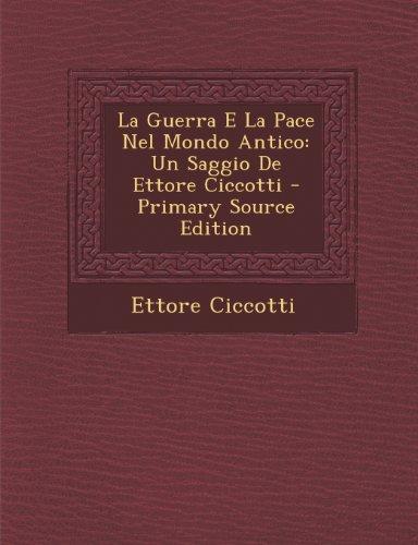 La Guerra E La Pace Nel Mondo Antico: Un Saggio De Ettore Ciccotti
