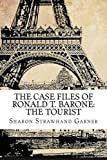 img - for The Case Files of Ronald T. Barone: The Tourist: Vol. 6: Case No. 8393 (Volume 6) book / textbook / text book