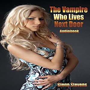 The Vampire Who Lives Next Door | [Glenn Stevens]