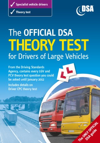 The Official DSA Theory Test for Drivers of Large Vehicles 2011 Edition