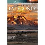 Patagonia: A Cultural History (Landscapes of the Imagination)by Chris Moss