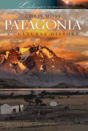 patagonia-a-cultural-history-landscapes-of-the-imagination