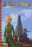 echange, troc Fabrice Colin - Le Petit Prince, Tome 4 : La Planète de la Musique