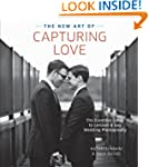 The New Art of Capturing Love: The Es...