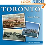 Toronto: The Way We Were
