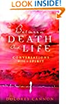 Between Death and Life - Conversation...