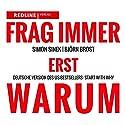 Frag immer erst WARUM Audiobook by Simon Sinek, Björn Brost Narrated by Björn Brost
