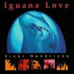 Iguana Love | Vicki Hendricks