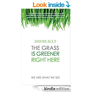 New Book Published: The Grass Is Greener Right Here, Dr. David Ault