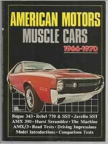 American Motors Muscle Cars 1966 1970 Brooklands Books