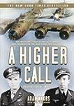A Higher Call: An Incredible True Sto...