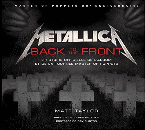 Metallica - tome  - Metallica, Back to Front, l'histoire Master of Puppets