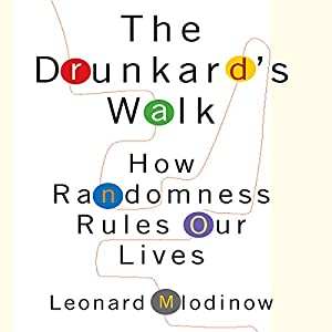 The Drunkard's Walk: How Randomness Rules Our Lives | [Leonard Mlodinow]