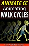 Animate CC: Animating Walk Cycles (English Edition)
