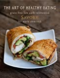 img - for The Art of Healthy Eating - Savory: grain free low carb reinvented book / textbook / text book
