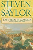 Last Seen in Massilia: A Novel of Ancient Rome (0312582439) by Saylor, Steven