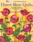Flower Show Quilts: Stunning Appliqu...