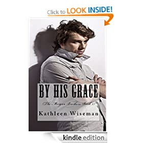 By His Grace (The Morgan Brothers Book 1) (Christian Romance / Religious Fiction Romance)