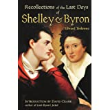 The Recollections of the Last Days of Shelley and Byronby Edward Trelawney