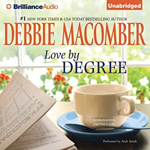 Love by Degree: A Selection from Learning to Love | [Debbie Macomber]