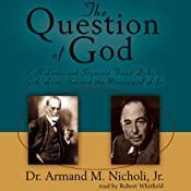 The Question of God: C. S. Lewis and Sigmund Freud Debate God, Love, Sex, and the Meaning of Life | [Armand M. Nicholi]