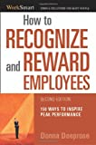 How to Recognize and Reward Employees: 150 Ways to Inspire Peak Performance (Worksmart)