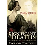 The Significant Deaths of Cage and Constanceby Jasen Quick