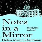 Notes in a Mirror Hörbuch von Helen Macie Osterman Gesprochen von: Lolita Anderson