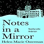 Notes in a Mirror | Helen Macie Osterman