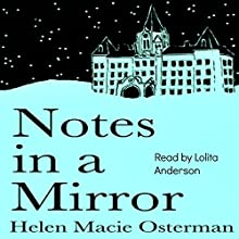 Notes in a Mirror Audiobook by Helen Macie Osterman Narrated by Lolita Anderson