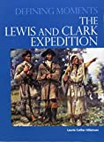 img - for The Lewis and Clark Expedition (Defining Moments) book / textbook / text book