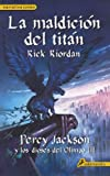 img - for La maldicion del Titan / The Titan's Curse (Percy Jackson y Los Dioses del Olimpo) (Spanish Edition) (Percy Jackson & the Olympians) book / textbook / text book