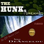 The Hunks I Dreamed | Neville DeAngelou