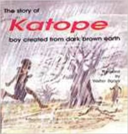 The Story of Katope, Boy Created from Dark Brown Earth