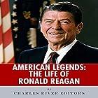 American Legends: The Life of Ronald Reagan Hörbuch von  Charles River Editors Gesprochen von: Colin Fluxman