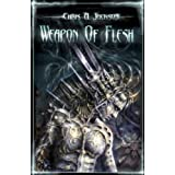 Weapon of Flesh ~ Chris A. Jackson