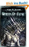 Weapon of Flesh (Weapon of Flesh Trilogy Book 1) (English Edition)